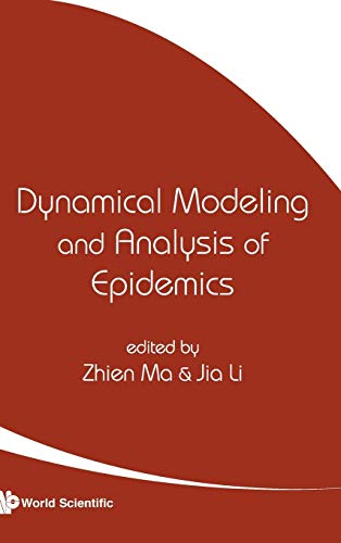 Dynamical Modeling and Anaylsis of Epidemics (Hardcover): Zhien Ma