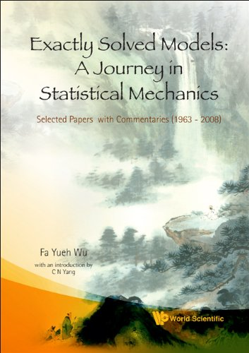 9789812813886: Exactly Solved Models: A Journey in Statistical Mechanics, Selected Papers With Commentaries 1963-2008