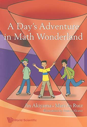 9789812814760: A Day's Adventure In Math Wonderland,