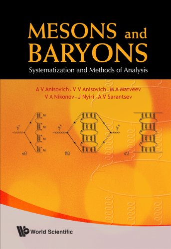 Mesons and Baryons: Systematization and Methods of Analysis: A V Anisovich