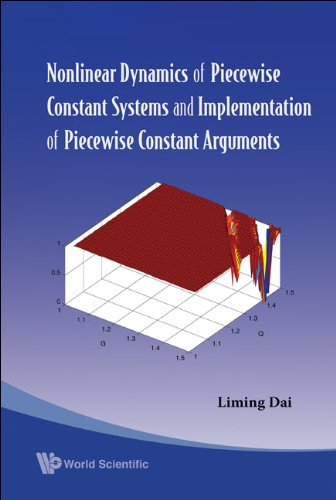 9789812818508: Nonlinear Dynamics Of Piecewise Constant Systems And Implementation Of Piecewise Constant Arguments
