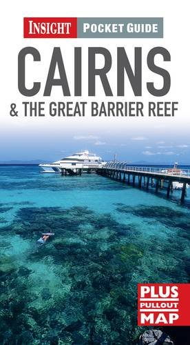Insight Pocket Guide: Cairns & The Great: APA Publications Limited