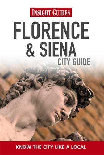 Insight Guides: Florence & Siena City Guide (Insight City Guides): Susie Bolton