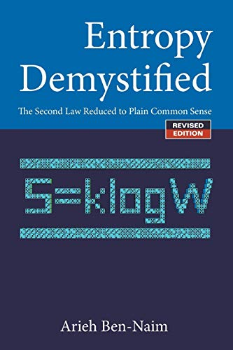 9789812832252: Entropy Demystified: The Second Law Reduced To Plain Common Sense (Revised Edition)