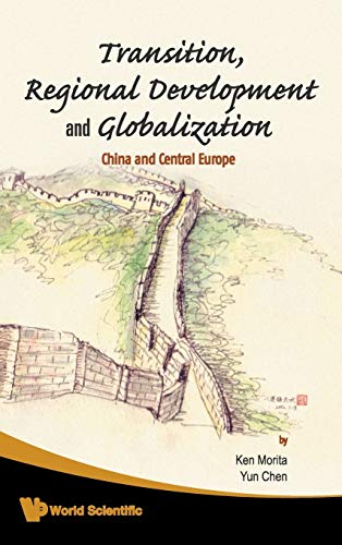 9789812833440: Transition, Regional Development And Globalization: China and Central Europe