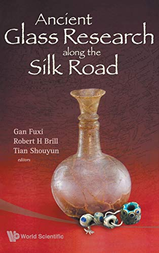 9789812833563: Ancient Glass Research Along the Silk Road