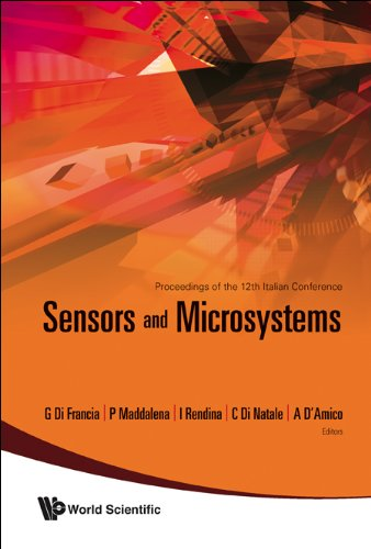 Sensors and Microsystems: Proceedings of the 12th Italian Conference: Napoli, Italy, 12-14 February...