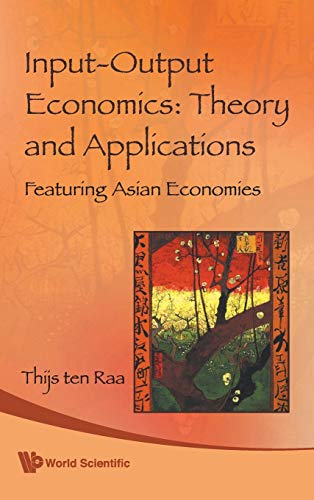 9789812833662: Input-Output Economics: Theory and Applications: Featuring Asian Economies