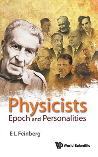 9789812834164: Physicists: Epoch And Personalities (History of Modern Physical Sciences)