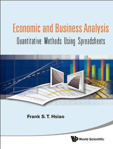 9789812834928: Economic and Business Analyses: Quantitative Methods Using Spreadsheets