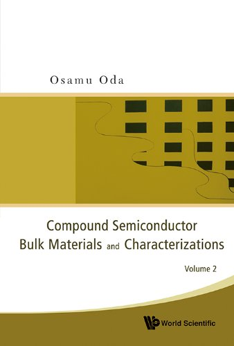 9789812835055: Compound Semiconductor Bulk Materials and Characterizations (Volume 2)