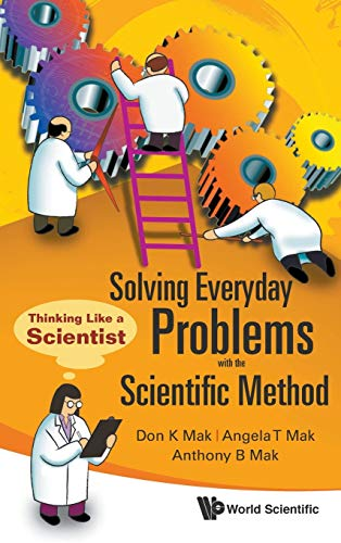 9789812835093: Solving Everyday Problems with the Scientific Method: Thinking Like a Scientist