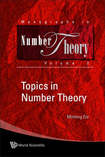 9789812835185: Topics in Number Theory (Monographs in Number Theory)