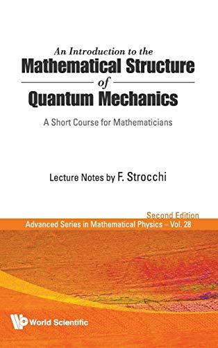 9789812835222: An Introduction to the Mathematical Structure of Quantum Mechanics: A Short Course for Mathematicians (Advanced Series in Mathematical Physics)