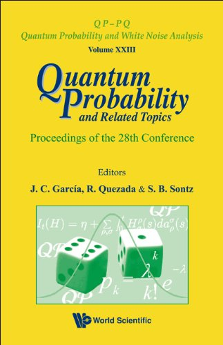 Quantum Probability and Related Topics: Proceedings of the 28th Conference (QP-PQ: Quantum ...