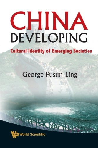 9789812835901: China Developing: Cultural Identity of Emerging Societies