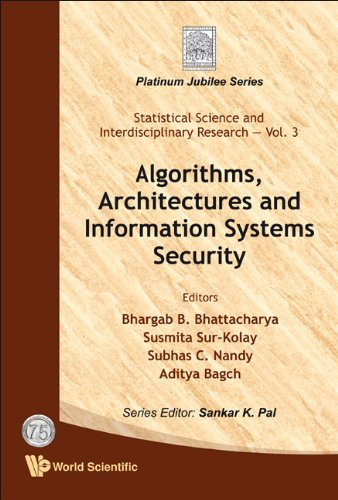 9789812836236: Algorithms, Architectures and Information Systems Security (Statistical Science and Interdisciplinary Research: Platinum Jubilee)