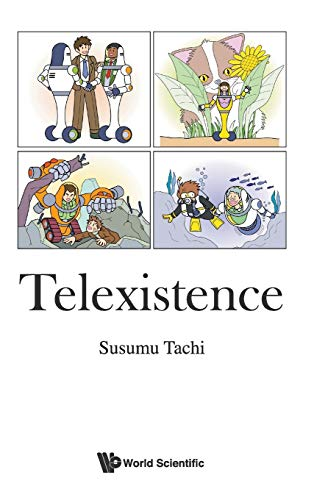 Telexistence: Tachi, Susumu