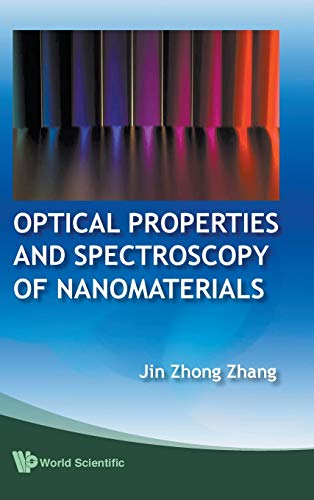 9789812836649: Optical Properties and Spectroscopy of Nanomaterials