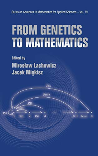 9789812837240: From Genetics to Mathematics (Series on Advances in Mathematics for Applied Sciences)