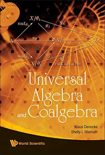 9789812837455: Universal Algebra and Coalgebra