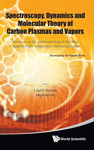 9789812837646: Spectroscopy, Dynamics and Molecular Theory of Carbon Plasmas and Vapors: Advances in the Understanding of the Most Complex High-Temperature Elemental