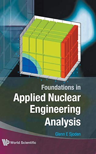 9789812837752: Foundations in Applied Nuclear Engineering Analysis