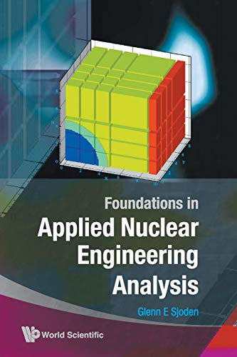 9789812837769: Foundations in Applied Nuclear Engineering Analysis