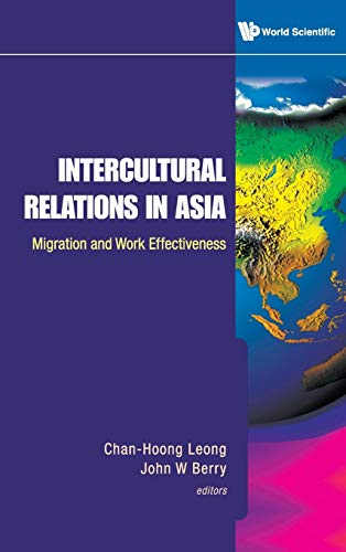 9789812837868: Intercultural Relations in Asia: Migration and Work Effectiveness