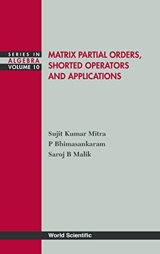 Matrix Partial Orders, Shorted Operators and Applications: Sujit Kumar Mitra