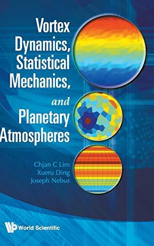 9789812839121: Vortex Dynamics, Statistical Mechanics, and Planetary Atmospheres
