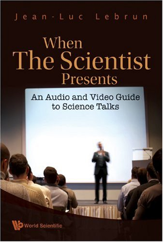 9789812839206: When the Scientist Presents: An Audio and Video Guide to Science Talks (with DVD-Rom)