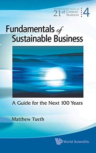 9789812839329: Fundamentals of Sustainable Business (World Scientific Series on 21st Century Business)