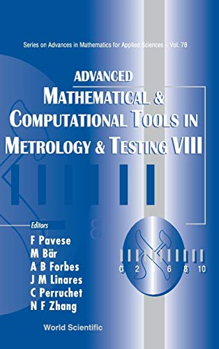 9789812839510: Advanced Mathematical and Computational Tools in Metrology and Testing: Amctm VIII (Series on Advances in Mathematics for Applied Sciences)