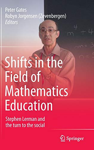 9789812871787: Shifts in the Field of Mathematics Education: Stephen Lerman and the turn to the social