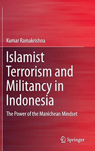 Islamist Terrorism and Militancy in Indonesia: Kumar Ramakrishna