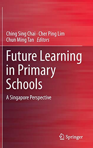 9789812875785: Future Learning in Primary Schools: A Singapore Perspective