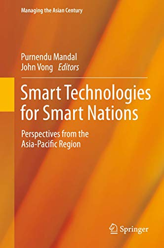 9789812875846: Smart Technologies for Smart Nations: Perspectives from the Asia-Pacific Region (Managing the Asian Century)