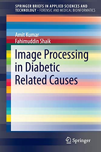9789812876232: Image Processing in Diabetic Related Causes (SpringerBriefs in Applied Sciences and Technology)