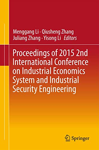 9789812876546: Proceedings of 2015 2nd International Conference on Industrial Economics System and Industrial Security Engineering