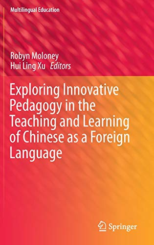 9789812877710: Exploring Innovative Pedagogy in the Teaching and Learning of Chinese as a Foreign Language (Multilingual Education)
