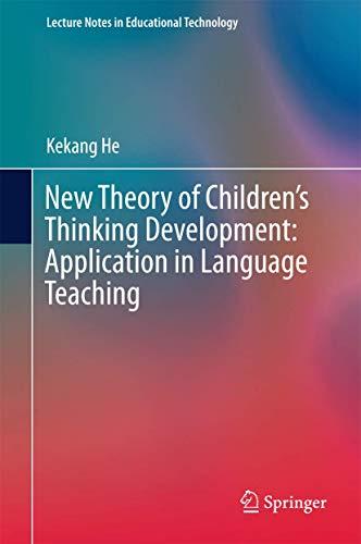 New Theory of Children S Thinking Development: Application in Language Teaching: He, Kekang