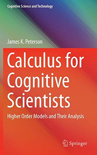 9789812878755: Calculus for Cognitive Scientists: Higher Order Models and Their Analysis (Cognitive Science and Technology)