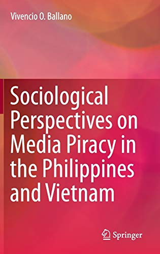 9789812879202: Sociological Perspectives on Media Piracy in the Philippines and Vietnam