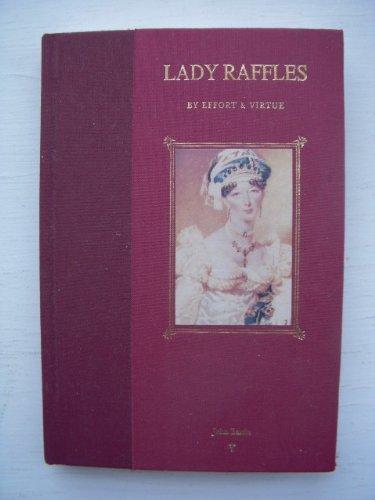 Lady Raffles: By Effort and Virtue: Bastin, John