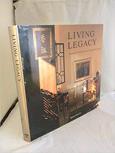Living legacy: Singapore's architectural heritage renewed: Robert Powell