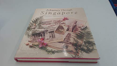 A journey through Singapore: Travellers' impressions of: Aruna Reena Singh