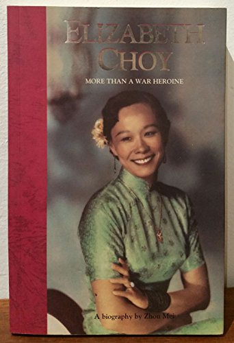 9789813002982: Elizabeth Choy: More than a war heroine : a biography