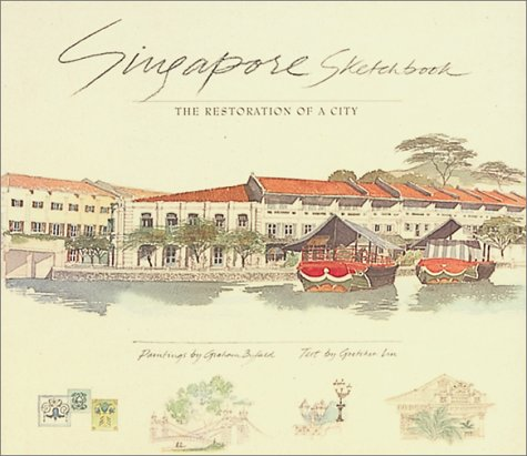 Singapore Sketchbook. The Restoration of a City.