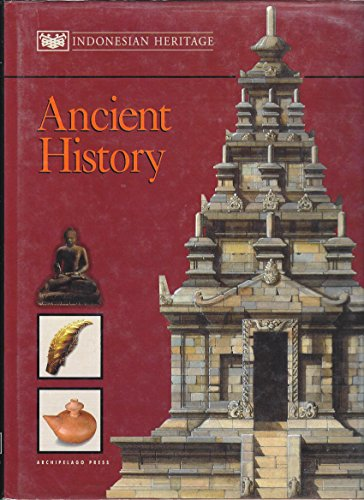 9789813018266: Indonesian Heritage. Volume 1: Ancient History (The Indonesian Heritage Series)